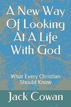 A New Way of Looking at a Life with God
