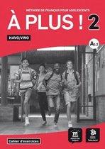 A plus! 2 HAVO VWO Cahier d'exercises