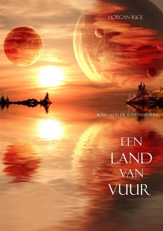 De Tovenaarsring 12 - Een Land Van Vuur (Boek #12 in de Tovenaarsring) - Morgan Rice  