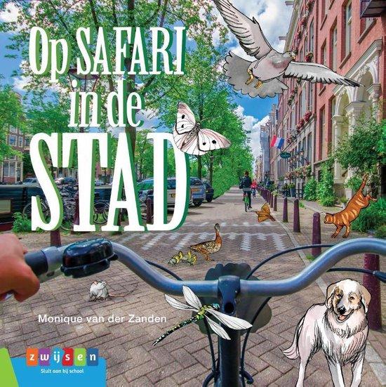 Leesserie Estafette - Op safari in de stad - Monique van der Zanden |