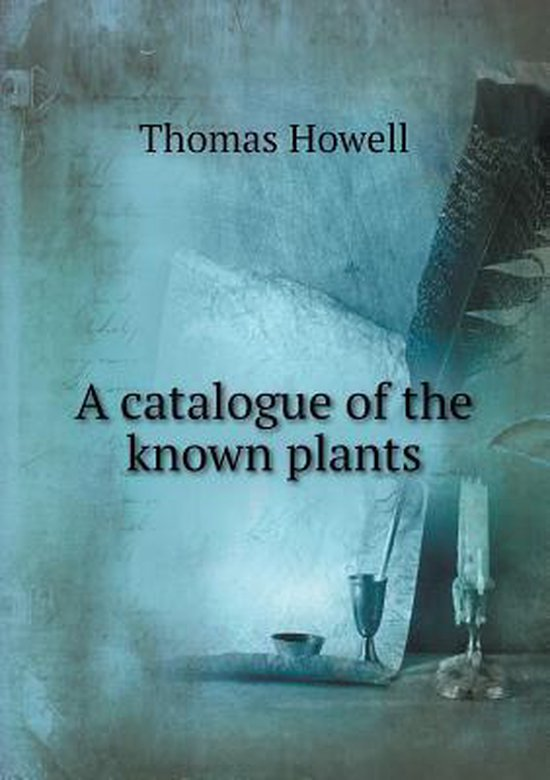 A Catalogue of the Known Plants