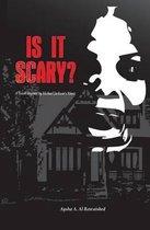 Is It Scary?