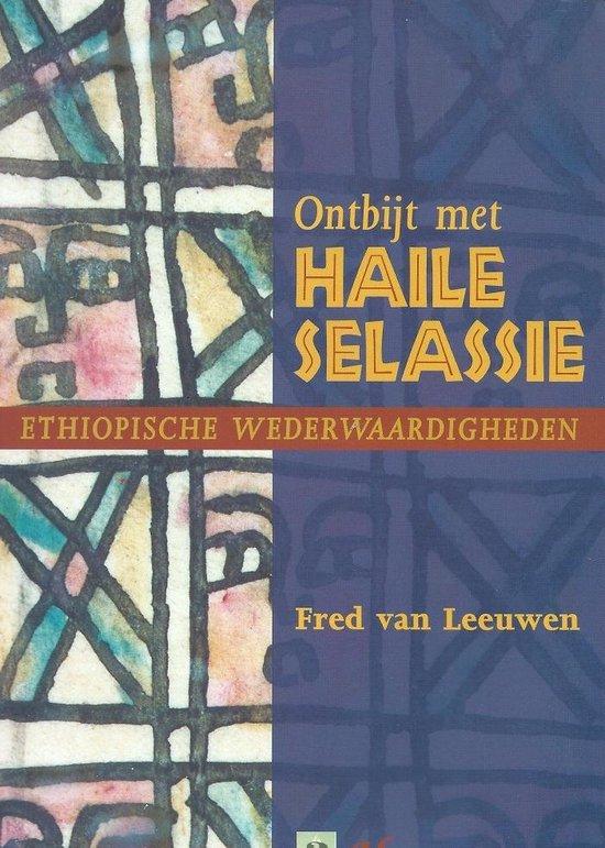 Ontbijt met haile selassie - Fred van Leeuwen  