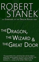 The Dragon, the Wizard & the Great Door (Guardians of the Dragon Realms)