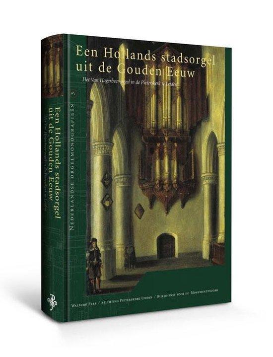 Een Hollands Stadsorgel Uit De Gouden Eeuw - Cevaal |