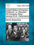 United States of America, Petitioner, vs. Standard Oil Company (New Jersey) et al., Defendants