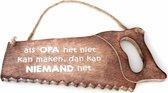 "Wandbord ""Opa.."" Hout Spreukbord Cadeau Decoratie Spreuk Zaag"