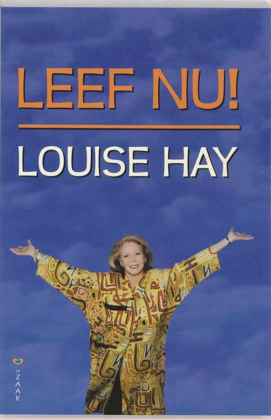 Leef nu! - Louise Hay  