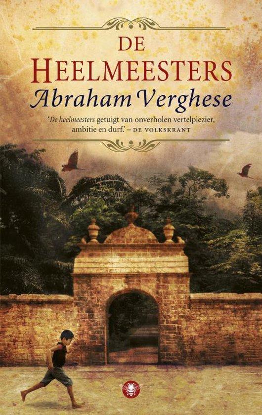 De heelmeesters - Abraham Verghese |