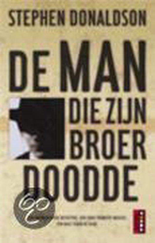 Cover van het boek 'De man die zijn broer doodde 10 ex Geseald' van Stephen Donaldson