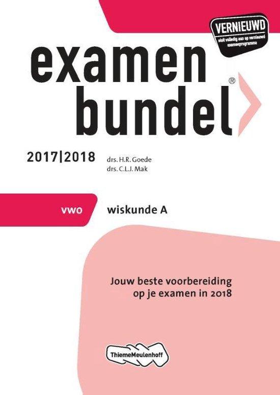 Examenbundel vwo Wiskunde A 2017/2018 - H.R. Goede |