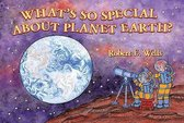 Whats So Special About Planet Earth - Solar System - Wells of Knowledge