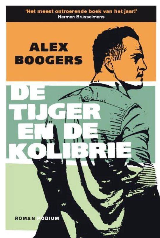 De tijger en de kolibrie - Alex Boogers pdf epub