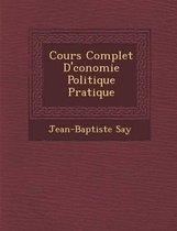 Cours Complet D' Conomie Politique Pratique