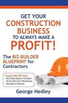 Get Your Construction Business to Always Make a Profit!