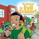 No School for Evil Eraser!