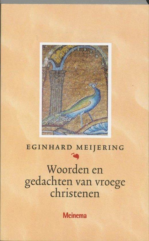 Woorden En Gedachten Van Vroege Christenen - Jan Meijering |