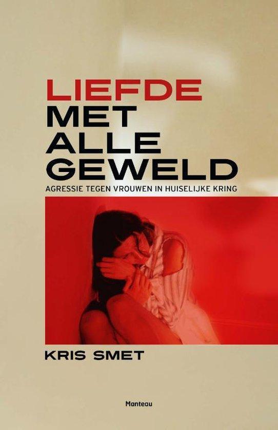 Liefde met alle geweld - Kris Smet |