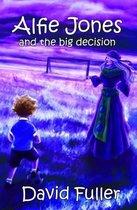 Alfie Jones and the Big Decision
