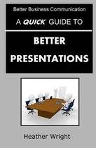 A Quick Guide to Better Presentations