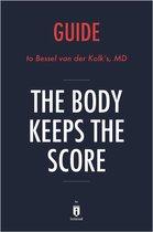 Guide to Bessel van der Kolk's, MD The Body Keeps the Score by Instaread