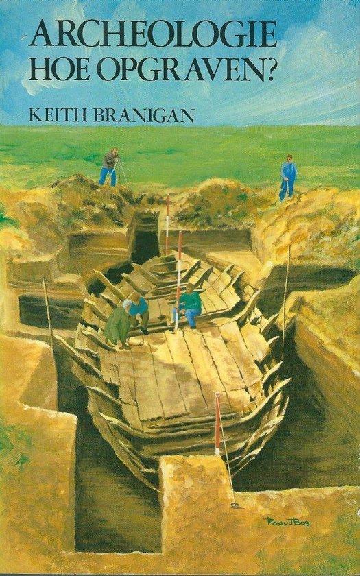Archeologie hoe opgraven - Branigan  