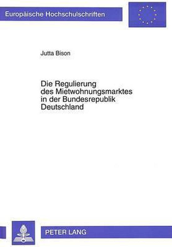 Die Regulierung Des Mietwohnungsmarktes in Der Bundesrepublik Deutschland