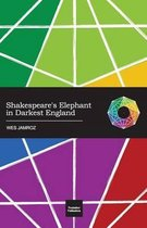Shakespeare's Elephant in Darkest England