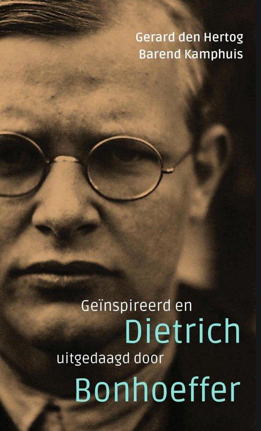 Geïnspireerd en uitgedaagd door Dietrich Bonhoeffer - Gerard den Hertog | Fthsonline.com