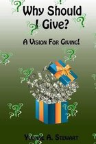 Why Should I Give?