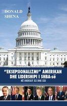 ''Eksepsionalizmi'' amerikan dhe lidershipi i SHBA-së në shekujt XX dhe XI