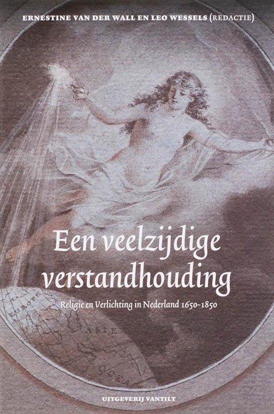 Een veelzijdige verstandhouding - Ernestine van der Wall | Fthsonline.com