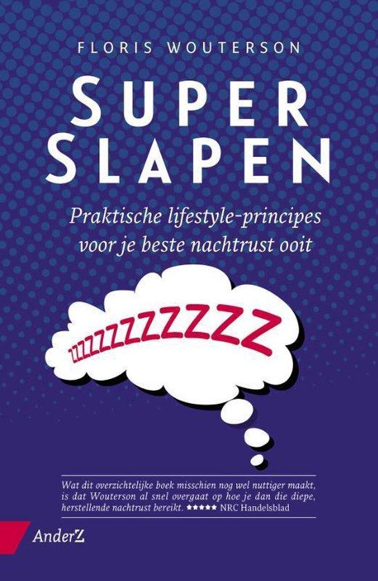 Superslapen - praktische lifestyle-principes voor je beste nachtrust ooit