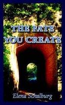 Boek cover The Fate You Create van Elena Schalburg