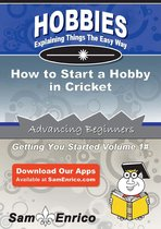 How to Start a Hobby in Cricket