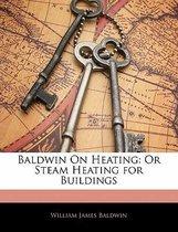 Baldwin On Heating