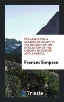 Syllabus for a Course of Study in the History of the Evolution of the Library in Europe and America