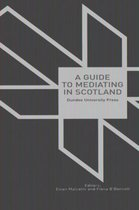 A Guide to Mediating in Scotland