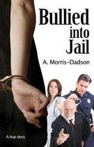 Bullied Into Jail