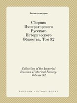 Collection of the Imperial Russian Historical Society. Volume 92