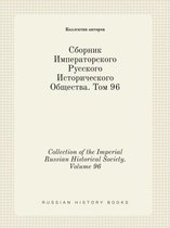 Collection of the Imperial Russian Historical Society. Volume 96