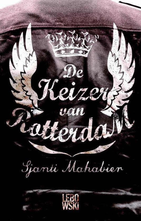 De keizer van Rotterdam - S. Mahabier  