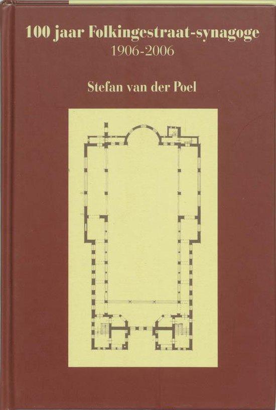 Cover van het boek '100 jaar Folkingestraat-synagoge 1906-2006' van S. van der Poel