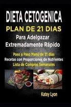 Dieta Cetogenica Plan De 21 Dias Para Adelgazar Extremadamente Rapido!