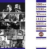Soho Scene '61 (Jazz Goes Mod)