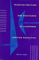Transculturation and Resistance in Lusophone African Narrative
