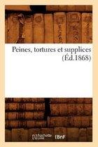 Peines, Tortures Et Supplices (Ed.1868)