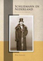Schliemann en Nederland. Een leven vol verhalen
