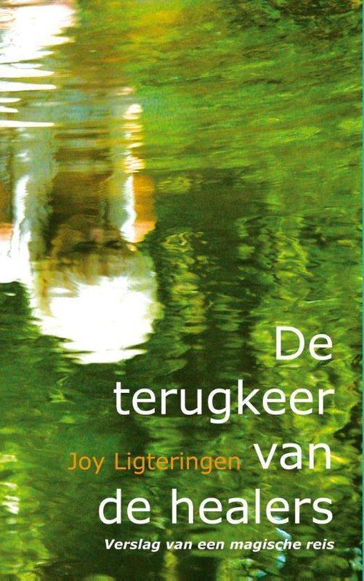 Verslag van een magische reis 1 - De terugkeer van de healers - Joy Ligteringen | Fthsonline.com
