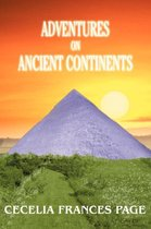 Adventures on Ancient Continents